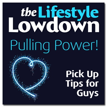 Pulling Power! Pick Up Tips for Guys